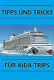 AIDA Tipps und Tricks! Für eine perfekte Kreuzfahrt auf dem Clubschiff: Damit der Urlaub ein Erfolg wird und man auf der Reise keine bösen Überraschungen erlebt.