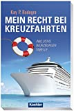 Mein Recht bei Kreuzfahrten - Inklusive Würzburger Tabelle