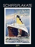 Schiffsplakate 2020: Großer Kunstkalender. Wandkalender mit historischen vintage Plakaten für Welt-Reisen. 48 x 64cm