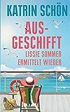 Ausgeschifft: Lissie Sommer ermittelt wieder (Ein-Lissie-Sommer-Krimi)
