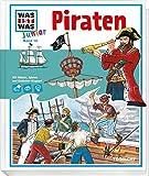 WAS IST WAS Junior Band 14. Piraten: Wie ging es auf einem Piratenschiff zu? Wie endete das 'Goldene Zeitalter'?