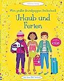 Mein großes Anziehpuppen-Stickerbuch: Urlaub und Ferien: mit über 700 Stickern