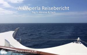 AIDAperla Reisebericht 06-2017 Tag 5 - Abreise & Fazit