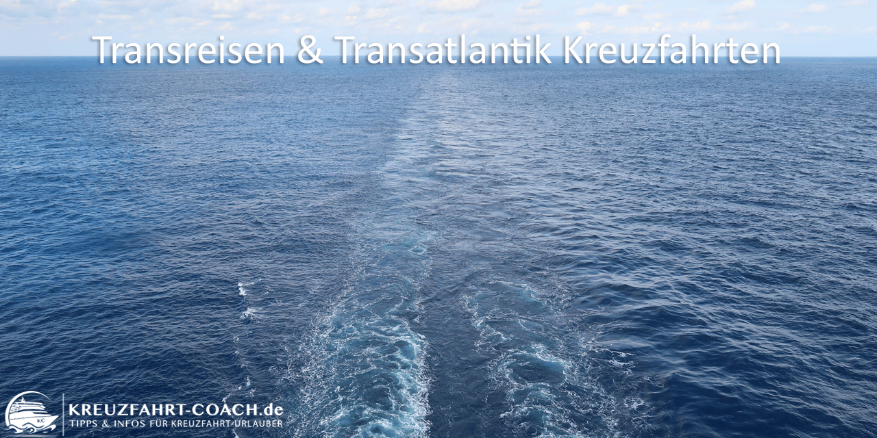 Transreisen & Transatlantik Kreuzfahrten